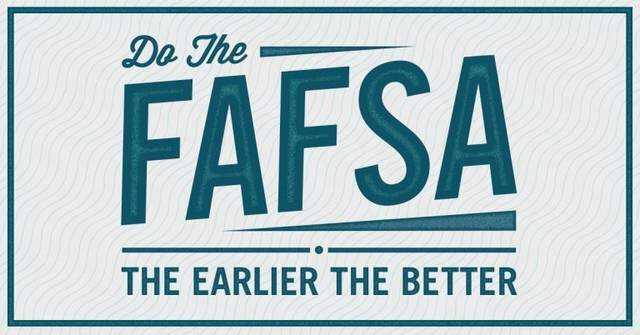 """Tiel words that read """"Do the FAFSA - The earlier the better"""""""